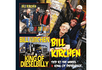 Kirchen Bill - TIED TO THE WHEEL/KING OF DIESELBILLY - (CD)