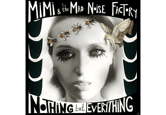Mimi & The Mad Noise Factory - Nothing But Everything - (CD)