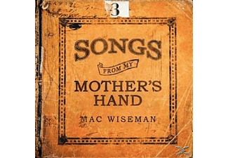 Mac Wiseman - Songs From My Mothers' Hand - (CD)