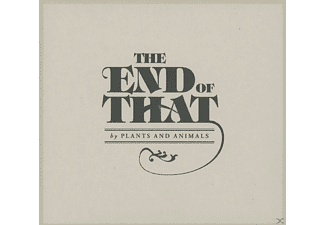 Plants And Animals - The End Of That - (CD)