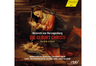 Kammerchor Der Hochschule Der Kunste Berlin, Ensemble Oriol, Staats-und Domchor Berlin - Die Geburt Christi - The Birth of Christi - (CD)