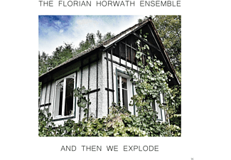 The Florian Horwath Ensemble - And Then We Explode [CD]