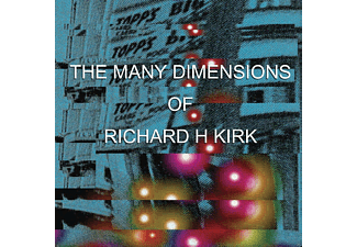 Richard H. Kirk - The Many Dimensions Of Richard H. Kirk - (CD)