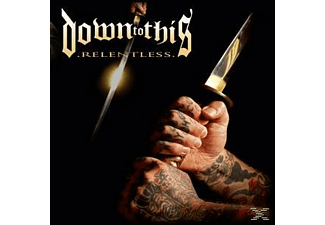 Down To This - Relentless [CD]