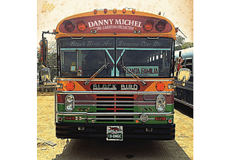 Danny Michel, The Garifuna Collective - Black Birds Are Dancing Over Me - (CD)