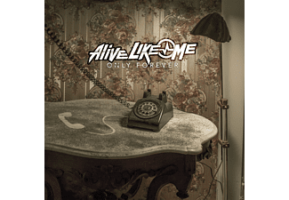 Alive Like Me - Only Forever - (CD)