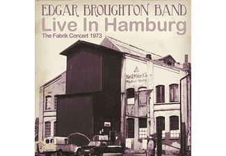 Edgar Broughton Band - LIVE IN HAMBURG-THE FABRIK CONCERT 1973 - (CD)