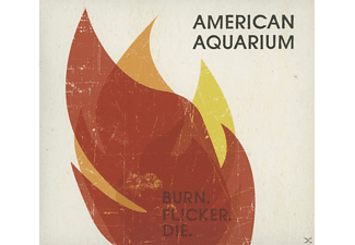 American Aquarium - Burn.Flicker.Die - (CD)