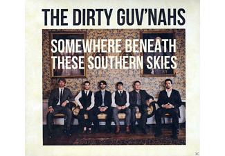 The Dirty Guv'nahs - Somewhere Beneath These Southern Skies - (CD)
