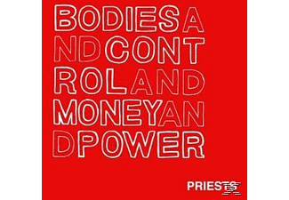 The Priests - Bodies And Control And Money And Po - (CD)