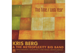 Kris Berg And The Metroplexity Big Band - This Time \ Last Year - (CD)