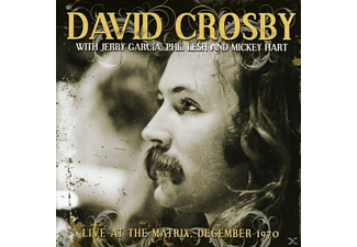 David Crosby, Jerry Garcia, Phil Lesh, Mickey Hart - David Crosby: Live At The Matrix [CD]