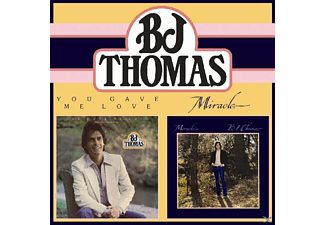 B.J. Thomas - You Gave Me Love/Miracle - (CD)