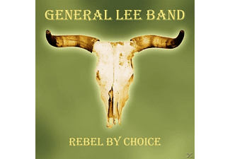 General Lee Band - Rebel By Choice - (CD)