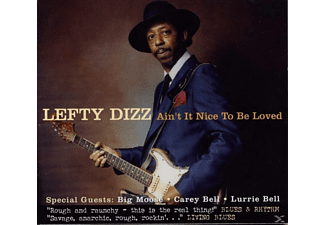 Lefty Dizz - Ain't It Nice To Be Loved - (CD)