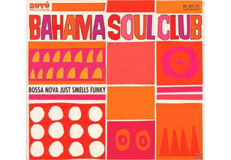 The Bahama Soul Club - Bossa Nova Just Smells Funky - (CD)