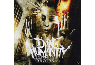 Dying Humanity - Living On The Razor's Edge - (CD)