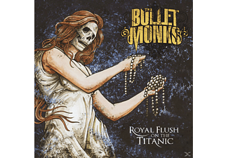 The Bulletmonks - Royal Flush On The Titanic [CD]