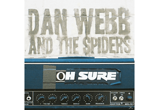 Dan & The Spiders Webb, Dan Webb And The Spiders - Oh Sure (+Bonussongs) [CD]