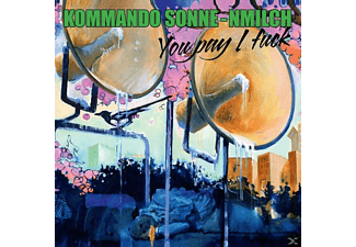 Kommando Sonne-nmilch - You Pay I Fuck - (Vinyl)