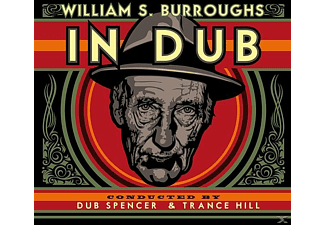WILLIAM S. Burroughs - In Dub (Conducted By Dub Spencer & Trance Hill) - (CD)