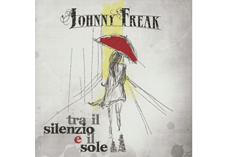 Johnny Freak - Tra il Silenzio e il Sole - (CD)