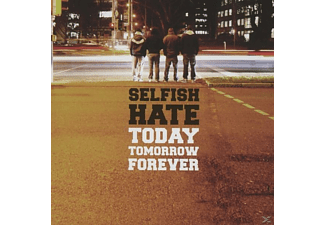 Selfish Hate - Today Tomorrow Forever - (CD)