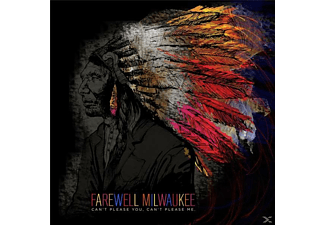 Farewell Milwaukee - Can't Please Your Can't Please Me - (CD)