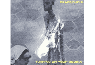 Brace/Choir - Turning On Your Double - (LP + Bonus-CD)