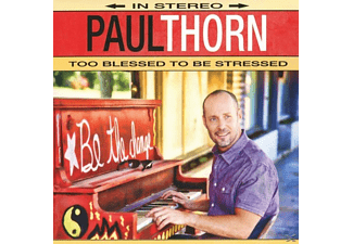 Paul Thorn - Too Blessed To Be Stressed - (CD)