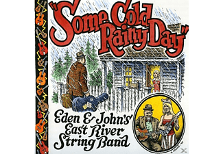 Eden & John's East River String Band - Some Cold Rainy Day - (CD)