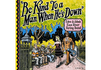 Eden & John's East River String Band - Be Kind To A Man When He's Down - (Vinyl)