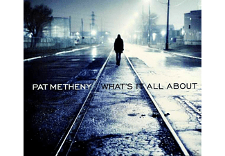 Pat Metheny - What's It All About - (CD)