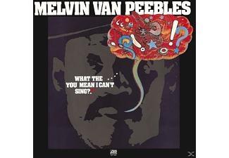 Melvin Van Peebles - What The....You Mean I Can't Sing?! - (CD)