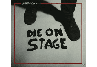 Hostage Calm - Die On Stage - (CD)