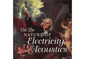 VARIOUS - On the Nature of Electricity & Acoustics - (CD)