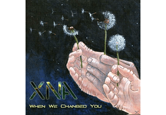Xna - When We Changed You - (CD)