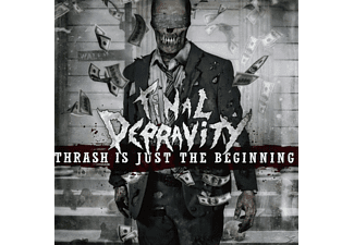 Final Depravity - Thrash is just the Beginning - (CD)