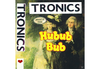 Tronics - What's The Hubub Bub - (Vinyl)