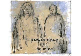 Powerdove - Be Mine - (CD)