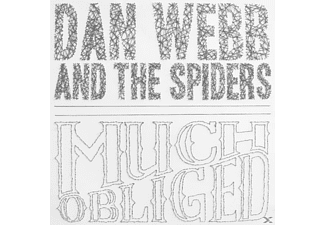 Dan Webb & The Spiders - Much Obliged [CD]