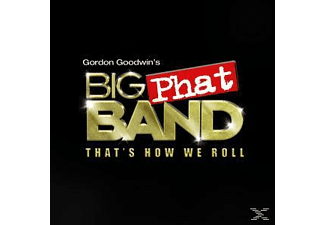 Gordon's Big Phat Band Goodwin - That's How We Roll [CD]