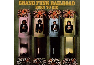 Grand Funk Railroad - Born To Die (CD)