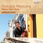 Rodolfo Perez - Fantasia Mexicana-Mexican Guitar Music [CD] jetztbilligerkaufen