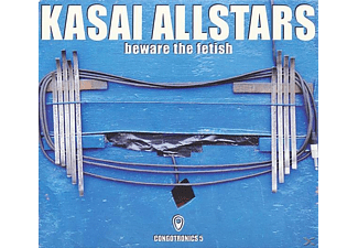 Kasai Allstars - Beware The Fetish:Congotronics 5 - (CD)