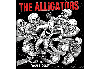 The Alligators - Time's Up, You're Dead - (CD)