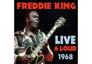Freddie King - LIVE AND LOUD 1968 - (CD)