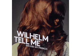 Wilhelm Tell Me - Excuse My French - (CD)