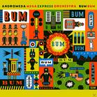 Andromeda Mega Express Orchestra - Bum [CD]