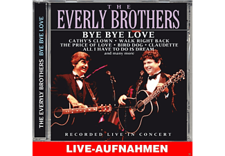 The Everly Brothers - Bye Bye Love (Live) - (CD)